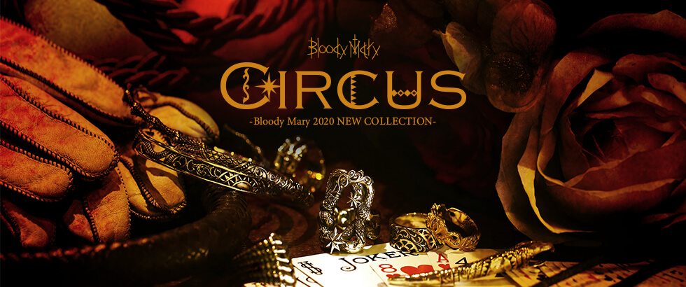 Bloody Mary 2020 NEW COLLECTION 「CIRCUS」RELEASE|ブラッディマリー(Bloody Mary)
